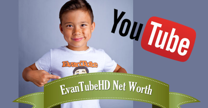 EvanTubeHD net worth